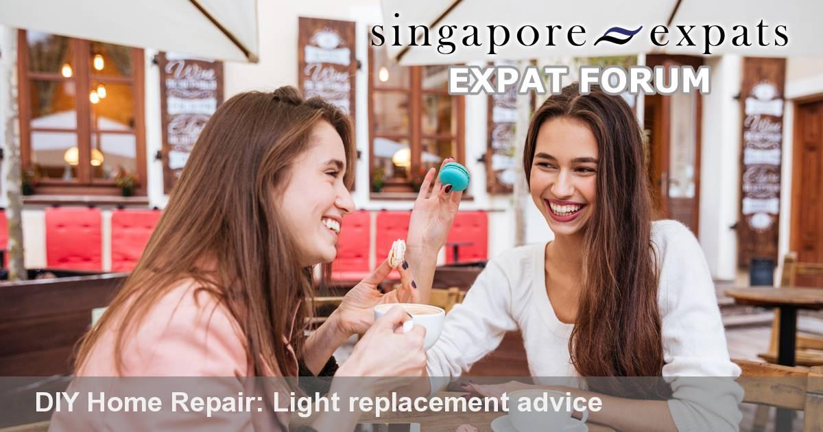 Diy Home Repair Light Replacement Advice Singapore Expats Forum